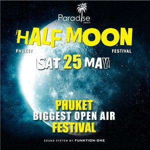 25 May 2019 Half Moon Party Phuket
