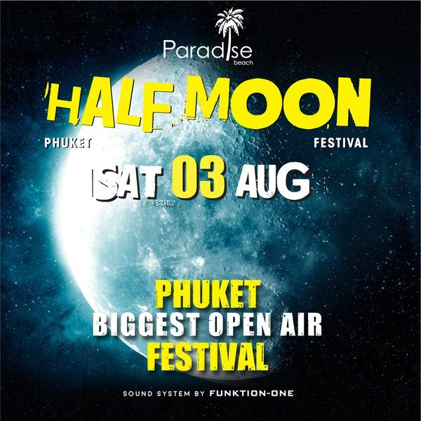 03 August 2019 Half Moon Party Thailand Phuket