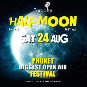 24 August 2019 Half Moon Party Thailand Phuket